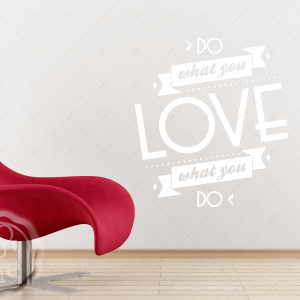 Wandtattoo Do What You Love Wohnzimmer Küche Schlafzimmer Wandaufkleber Schriftzug
